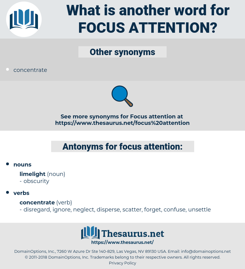 focus attention, synonym focus attention, another word for focus attention, words like focus attention, thesaurus focus attention