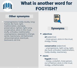 fogyish, synonym fogyish, another word for fogyish, words like fogyish, thesaurus fogyish