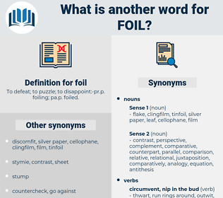 foil, synonym foil, another word for foil, words like foil, thesaurus foil