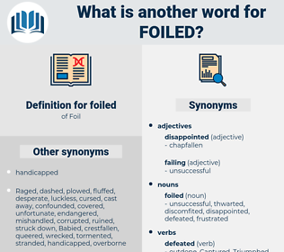 foiled, synonym foiled, another word for foiled, words like foiled, thesaurus foiled