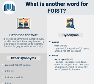 foist, synonym foist, another word for foist, words like foist, thesaurus foist