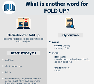 fold up, synonym fold up, another word for fold up, words like fold up, thesaurus fold up