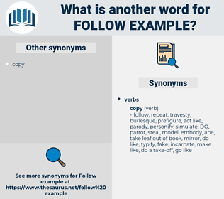 follow example, synonym follow example, another word for follow example, words like follow example, thesaurus follow example
