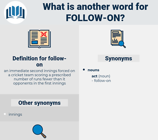 follow on, synonym follow on, another word for follow on, words like follow on, thesaurus follow on