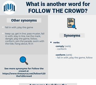 follow the crowd, synonym follow the crowd, another word for follow the crowd, words like follow the crowd, thesaurus follow the crowd