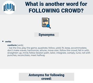 following crowd, synonym following crowd, another word for following crowd, words like following crowd, thesaurus following crowd