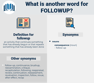 followup, synonym followup, another word for followup, words like followup, thesaurus followup