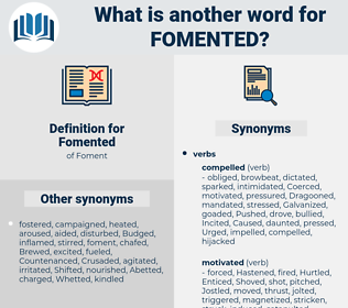 Fomented, synonym Fomented, another word for Fomented, words like Fomented, thesaurus Fomented