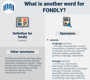 fondly, synonym fondly, another word for fondly, words like fondly, thesaurus fondly