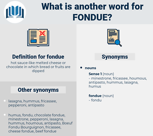 fondue, synonym fondue, another word for fondue, words like fondue, thesaurus fondue
