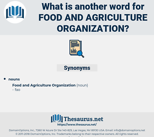 food and agriculture organization, synonym food and agriculture organization, another word for food and agriculture organization, words like food and agriculture organization, thesaurus food and agriculture organization