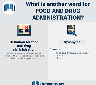 food and drug administration, synonym food and drug administration, another word for food and drug administration, words like food and drug administration, thesaurus food and drug administration