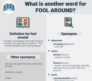 fool around, synonym fool around, another word for fool around, words like fool around, thesaurus fool around