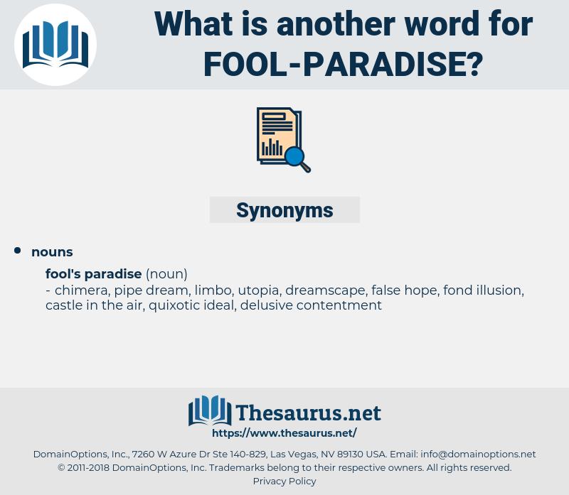 fool paradise, synonym fool paradise, another word for fool paradise, words like fool paradise, thesaurus fool paradise