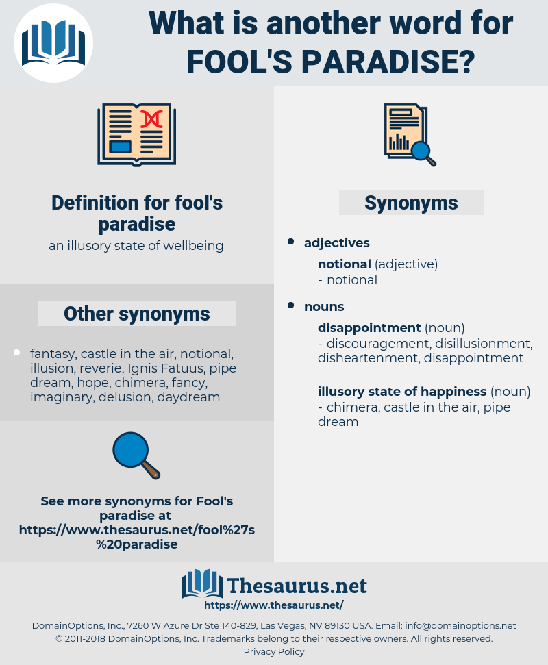 fool's paradise, synonym fool's paradise, another word for fool's paradise, words like fool's paradise, thesaurus fool's paradise