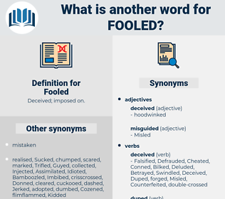 Fooled, synonym Fooled, another word for Fooled, words like Fooled, thesaurus Fooled