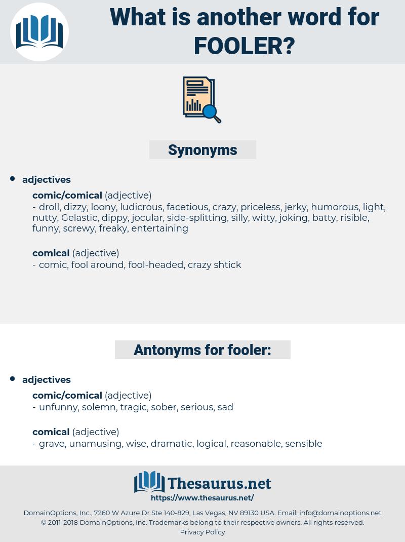 fooler, synonym fooler, another word for fooler, words like fooler, thesaurus fooler
