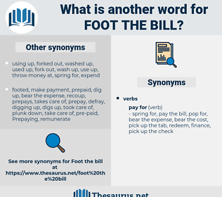 foot the bill, synonym foot the bill, another word for foot the bill, words like foot the bill, thesaurus foot the bill