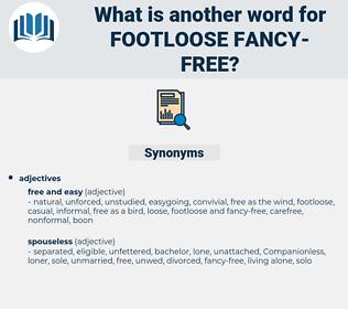 footloose fancy free, synonym footloose fancy free, another word for footloose fancy free, words like footloose fancy free, thesaurus footloose fancy free