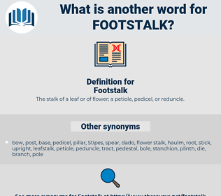 Footstalk, synonym Footstalk, another word for Footstalk, words like Footstalk, thesaurus Footstalk