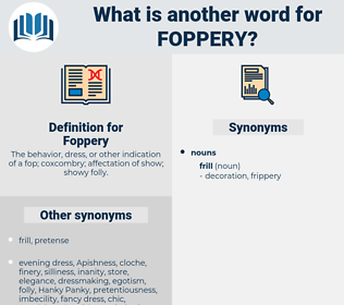 Foppery, synonym Foppery, another word for Foppery, words like Foppery, thesaurus Foppery