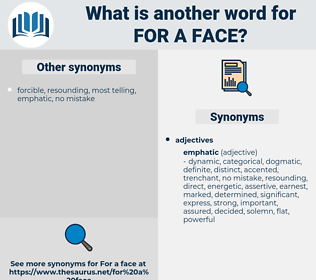 for a face, synonym for a face, another word for for a face, words like for a face, thesaurus for a face