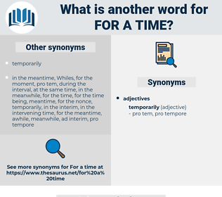 for a time, synonym for a time, another word for for a time, words like for a time, thesaurus for a time