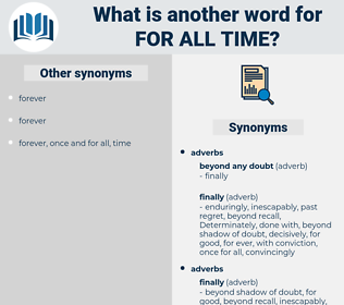 for all time, synonym for all time, another word for for all time, words like for all time, thesaurus for all time