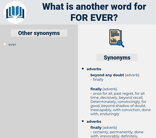 for ever, synonym for ever, another word for for ever, words like for ever, thesaurus for ever
