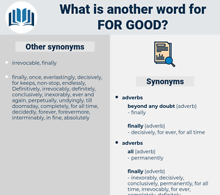 for good, synonym for good, another word for for good, words like for good, thesaurus for good