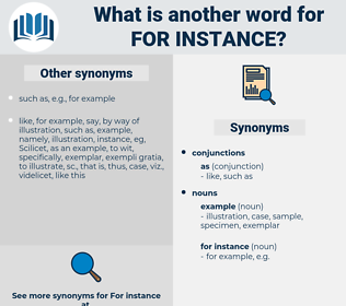 for instance, synonym for instance, another word for for instance, words like for instance, thesaurus for instance