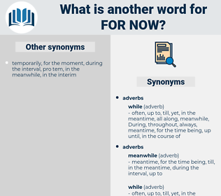 for now, synonym for now, another word for for now, words like for now, thesaurus for now