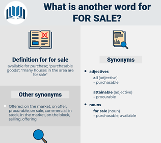 for sale, synonym for sale, another word for for sale, words like for sale, thesaurus for sale
