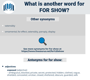 for show, synonym for show, another word for for show, words like for show, thesaurus for show