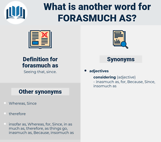 forasmuch as, synonym forasmuch as, another word for forasmuch as, words like forasmuch as, thesaurus forasmuch as