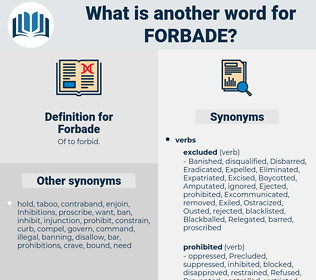 Forbade, synonym Forbade, another word for Forbade, words like Forbade, thesaurus Forbade