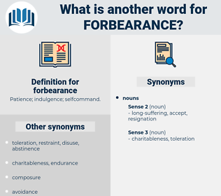 forbearance, synonym forbearance, another word for forbearance, words like forbearance, thesaurus forbearance