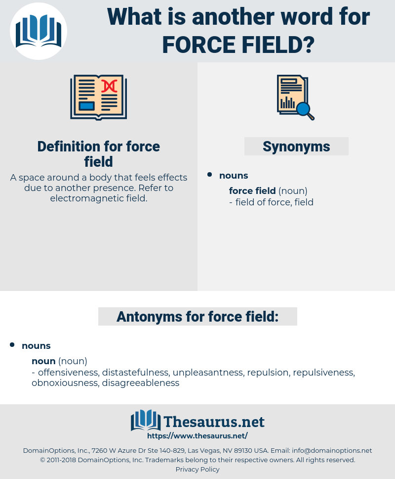 force field, synonym force field, another word for force field, words like force field, thesaurus force field