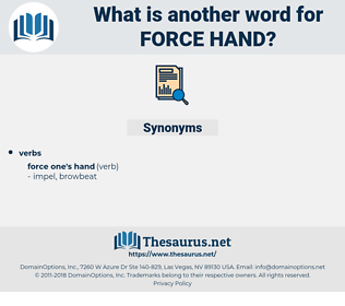 force hand, synonym force hand, another word for force hand, words like force hand, thesaurus force hand