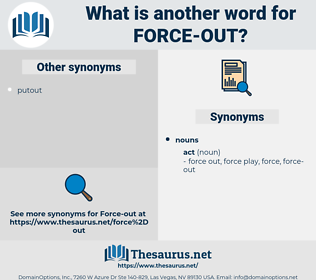 force out, synonym force out, another word for force out, words like force out, thesaurus force out