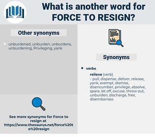 force to resign, synonym force to resign, another word for force to resign, words like force to resign, thesaurus force to resign