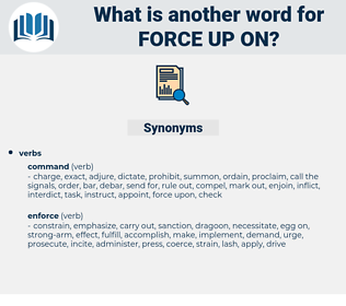 force up on, synonym force up on, another word for force up on, words like force up on, thesaurus force up on