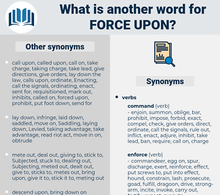 force upon, synonym force upon, another word for force upon, words like force upon, thesaurus force upon