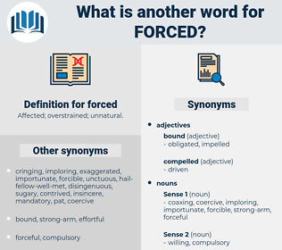 forced, synonym forced, another word for forced, words like forced, thesaurus forced
