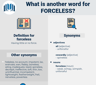 forceless, synonym forceless, another word for forceless, words like forceless, thesaurus forceless