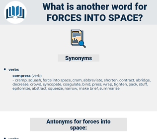 forces into space, synonym forces into space, another word for forces into space, words like forces into space, thesaurus forces into space
