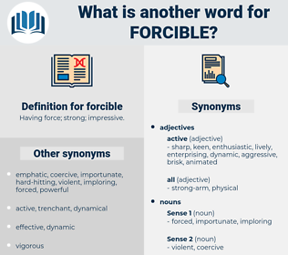 forcible, synonym forcible, another word for forcible, words like forcible, thesaurus forcible
