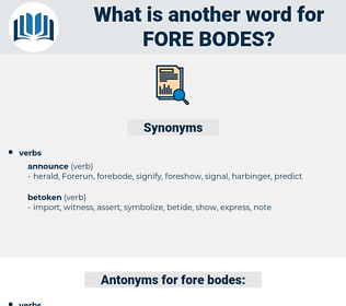 fore-bodes, synonym fore-bodes, another word for fore-bodes, words like fore-bodes, thesaurus fore-bodes