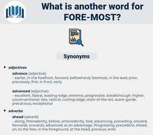 fore-most, synonym fore-most, another word for fore-most, words like fore-most, thesaurus fore-most