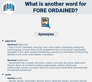 fore-ordained, synonym fore-ordained, another word for fore-ordained, words like fore-ordained, thesaurus fore-ordained